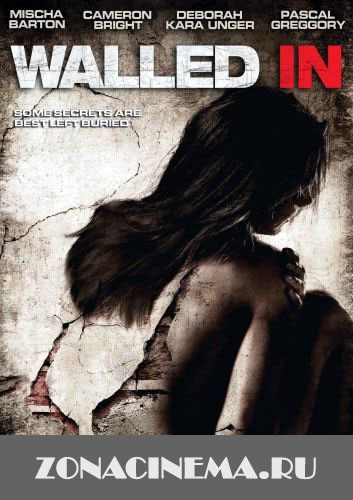 ������������ � ����� / Walled In (2007)